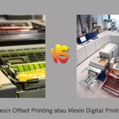 Mana Yang Anda Butuhkan, Mesin Offset Printing atau Mesin Digital Printing?